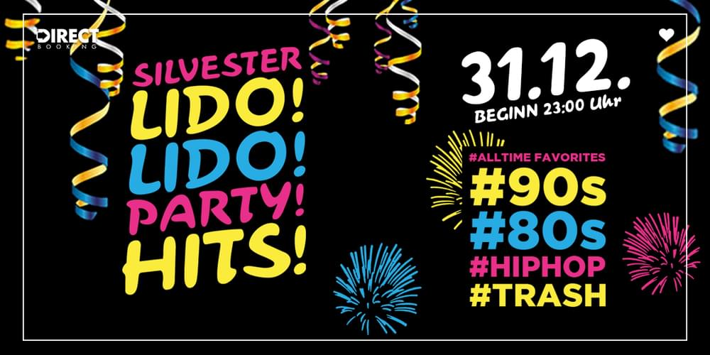 Tickets SILVESTER LIDO! LIDO! PARTY! HITS! ,  in Berlin