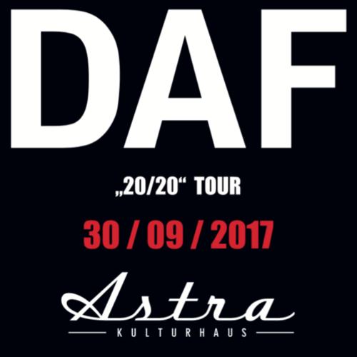 Tickets für DAF in Berlin am 30.09.2017 Astra Kulturhaus